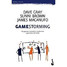 Gamestorming: 83 juegos innovadores para innovadores, inconformistas y generadores del cambio (Empresa y Talento)