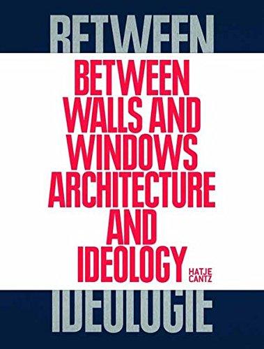 Between Walls and Windows: Architektur und Ideologie