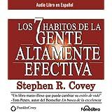 Los 7 Habitos de la Gente Altamente Efectiva/ The 7 Habits of Highly Effective People