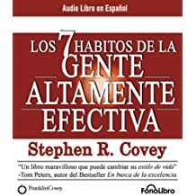 Los 7 Habitos de la Gente Altamente Efectiva/ The 7 Habits of Highly Effective People