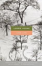 Like Life by Lorrie Moore (2002-09-03)
