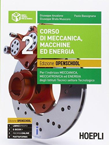Corso di meccanica, macchine ed energia. Ediz. openschool. Con espansione online. Per gli Ist. tecnici industriali. Con e-book: 2