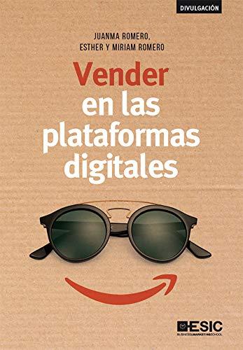Vender en las plataformas digitales eBook: Romero Martín, Juanma ...