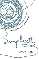 Simplexity: The Simple Rules of a Complex World by Jeffrey Kluger (2007-08-09)