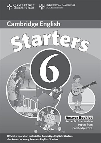 Cambridge Young Learners English Tests 6 Starters Answer Booklet: Examination Papers from University of Cambridge ESOL Examinations: Level 6
