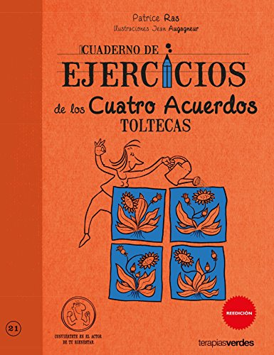 Cuaderno De Ejercicios De Los Cuatro Acuerdos Toltecas (Terapias Cuadernos ejercicios) por PATRICE RAS