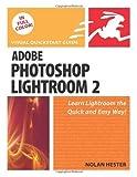 Adobe Photoshop Lightroom 2: Visual QuickStart Guide (Visual QuickStart Guides) by Hester. Nolan ( 2008 ) Paperback