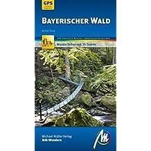 Bayerischer Wald MM-Wandern: Wanderführer mit GPS-kartierten Routen.