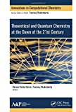 Theoretical and Quantum Chemistry at the Dawn of the 21st Century (Innovations in Computational Chemistry)