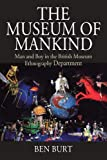 The Museum of Mankind: Man and Boy in the British Museum Ethnography Department (Museums and Collections)