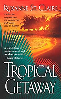 Tropical Getaway by [St. Claire, Roxanne]