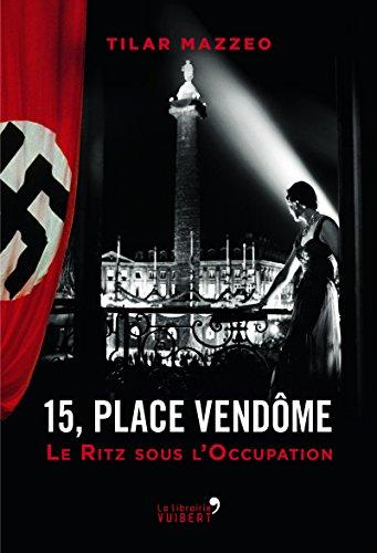 15, place Vendôme - Au Ritz pendant l'Occupation (LA LIBRAIRIE VU)