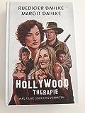 Die Hollywood-Therapie: Was Filme über uns verraten - Ruediger Dahlke
