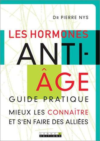 Les hormones anti-âge : Guide pratique par Pierre Nys
