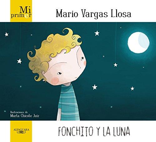 Mi primer Mario Vargas Llosa. Fonchito y la luna por Mario Vargas Llosa