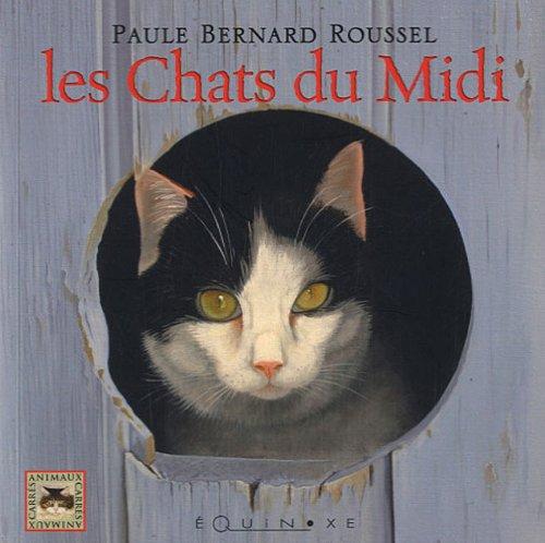 Les Chats du Midi par Paule Bernard Roussel, Jean-Claude Roussel