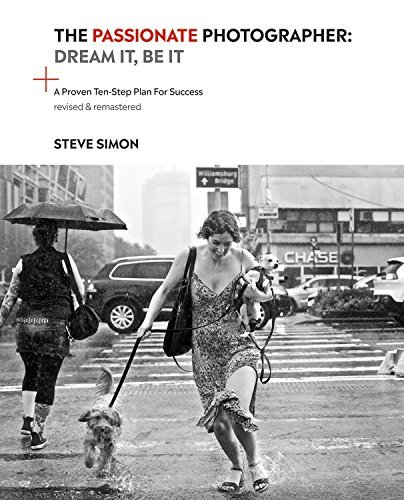 The Passionate Photographer 2nd Ed: Ten Steps Towards Becoming Great: the Remastered Edition of the Bestselling Classic Work for All Photographers (English Edition) por Steve Simon