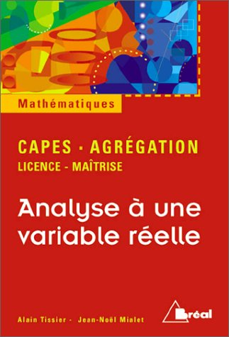 Analyse à une variable réelle : licence, maîtri...