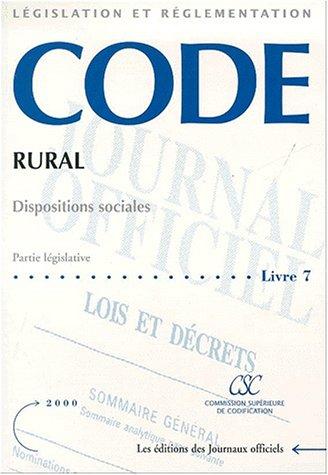 Code rural. régimes sociaux des professions agricolespaties legislative livre 7