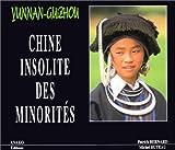 Chine insolite des minorités : Yunnan-Guizhou
