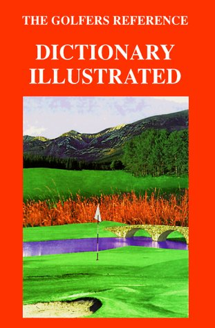 The Golfers Reference: Dictionary Illustrated por Duncan Swift