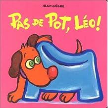 Pas de pot, Léo !
