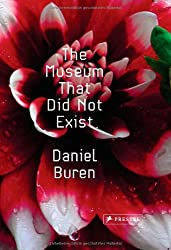 The museum that did not exist : Daniel Buren /anglais