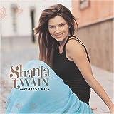 Shania Twain - Greatest Hits by Shania Twain (2004-11-09) -