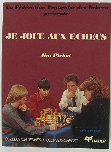Je joue aux échecs par Jim Pichot