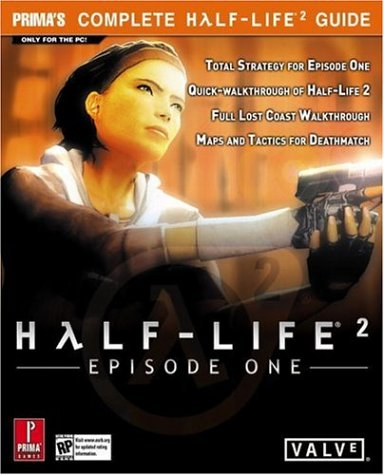Half-Life 2: Episode 1: Prima Official Game Guide: The Official Strategy Guide (Prima Official Game Guides)