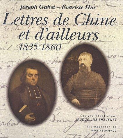 Lettres de Chine et d'ailleurs : 1835-1860 par Evariste Huc