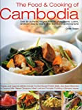 By Ghillie Basan The Food and Cooking of Cambodia: Over 60 Authentic Classic Recipes from an Undiscovered Cuisine, Shown Step-by-step in Over 250 Stunning Photographs