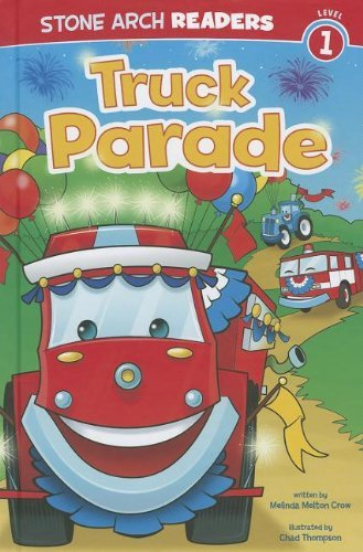 Parade Arch (Truck Parade (Stone Arch Readers - Level 1 (Library)) by Melinda Melton Crow (2012-08-06))