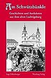 Am Schwätzbänkle - Geschichten und Anekdoten aus dem alten Ludwigsburg