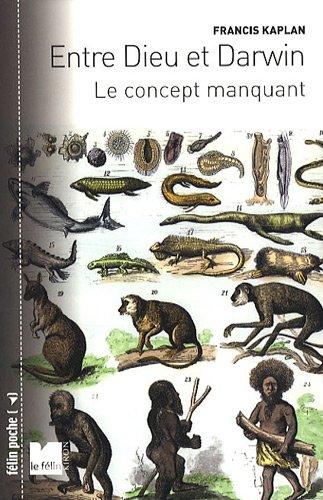 Entre Dieu et Darwin : Le concept manquant par Francis Kaplan