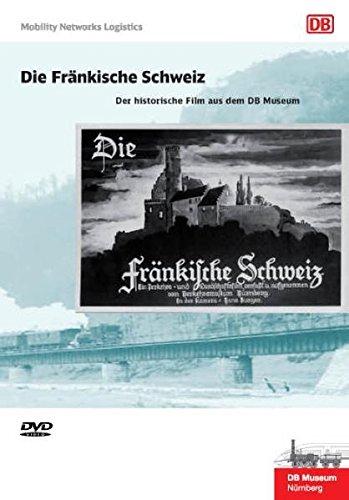 Die Fränkische Schweiz: Der historische Film aus dem DB Museum. DVD mit Begleitheft