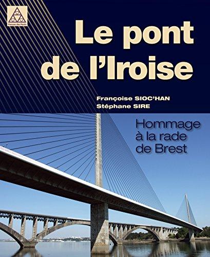 Le pont de l'Iroise : hommage à la rade de Brest.-