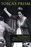 Tosca's Prism: Three Moments of Western Cultural History: Three Moments in Western Cultural History