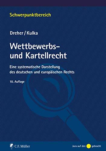 Wettbewerbs- und Kartellrecht: Eine systematische Darstellung des deutschen und europäischen Rechts (Schwerpunktbereich)