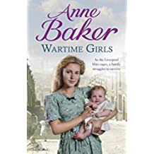 Wartime Girls: As the Liverpool Blitz rages, a family struggles to survive (English Edition)