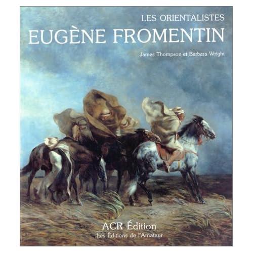 La vie et l'oeuvre d'Eugène Fromentin