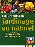 Guide pratique du jardinage au naturel : Conseils, techniques et bonnes pratiques pour un jardin réussi