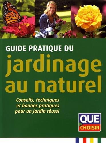 Guide pratique du jardinage au naturel : Conseils, techniques et bonnes pratiques...
