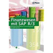 Finanzwesen mit SAP R/3: Betriebswirtschaftliches Customizingwissen für SAP R...