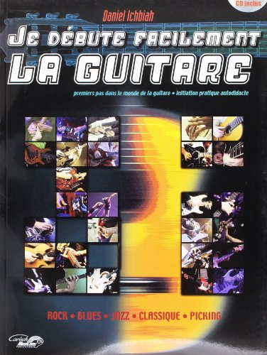 Ichbiah Daniel Je Debute Facilement La Guitare Guitar Book/Cd French