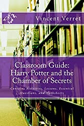 Classroom Guide: Harry Potter and the Chamber of Secrets: Contains Activities, Lessons, Essential Questions, and Worksheets (Instructional Resources for Teachers)