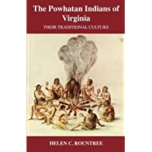The Powhatan Indians of Virginia: Their Traditional Culture (Civilization of the American Indian)