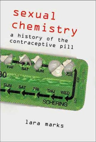 Sexual Chemistry: A History of the Contraceptive Pill PDF Books