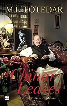 The Chinar Leaves: A Political Memoir by [Fotedar, M.L.]