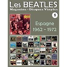 Les Beatles - Magazine Disques Vinyles Nº 5 - Espagne (1962-1972): Discographie éditée par Polydor, Odeon, La Voz De Su Amo, Pergola, Tip - Guide couleur.